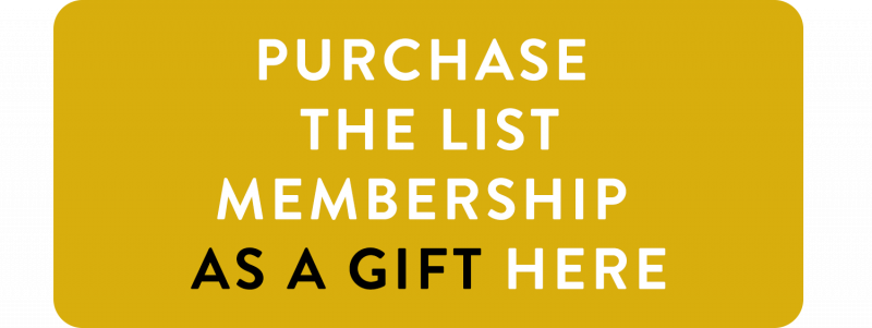 Purchase the List Membership as a gift here